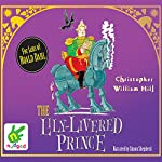 The Lily-Livered Prince: Tales from Schwartzengarten, Book 3   Christopher William Hill