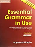 Essential Grammar in Use with Answers 3rd Edition: A Self-study Reference and Practice Book for Elementary Students of English
