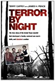Terror by Night: The True Story of the Brutal Texas Murder That Destroyed a Family, Restored One Mans Faith, and Shocked a Nation