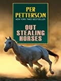 Out Stealing Horses (Wheeler Large Print Book Series) (1597227749) by Petterson, Per