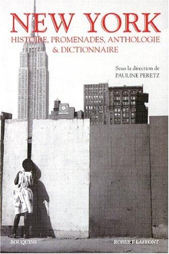 New York : Histoires, promenades Anthologie et dictionnaire