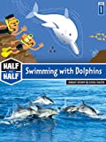 img - for Swimming with Dolphins (Half & Half Books: Level 1 (Paperback)) book / textbook / text book