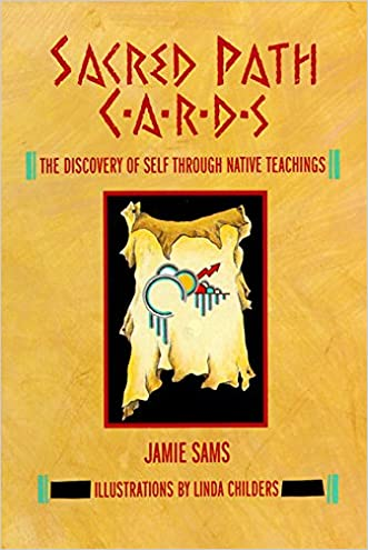 Sacred Path Cards: The Discovery of Self Through Native Teachings written by Jamie Sams