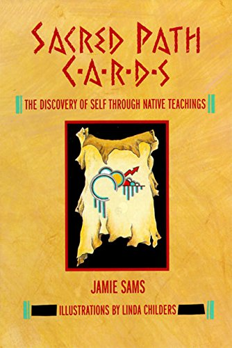 Sacred Path Cards: The Discovery of Self Through Native Teachings