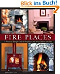 Fire Places: A Practical Design Guide...