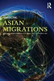 img - for Asian Migrations: Social and Geographical Mobilities in Southeast, East, and Northeast Asia book / textbook / text book