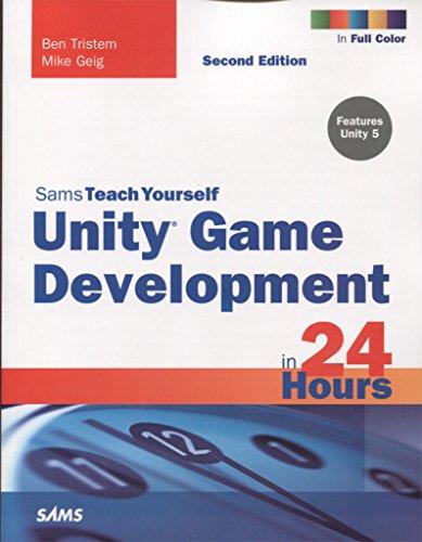 Unity Game Development in 24 Hours, Sams Teach Yourself (Sams Teach Yourself in 24 Hrs)