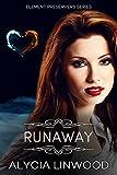 Runaway (Element Preservers Book 2)