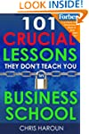 101 Crucial Lessons They Don't Teach...