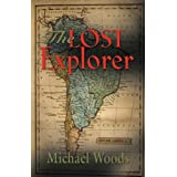 THE LOST EXPLORER ~ Michael Woods