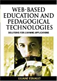 Web-based education and pedagogical technologies :  solutions for learning applications /