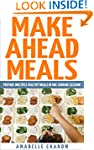 Make Ahead Meals: Become an Amazingly...