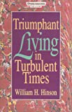 img - for Triumphant Living in Turbulent Times book / textbook / text book
