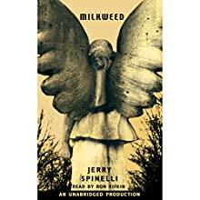 Milkweed (       UNABRIDGED) by Jerry Spinelli Narrated by Ron Rifkin