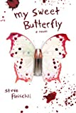 My Sweet Butterfly: A Novel