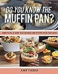 Do You Know the Muffin Pan?: 100 Fun,...