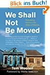 We Shall Not Be Moved: Rebuilding Hom...
