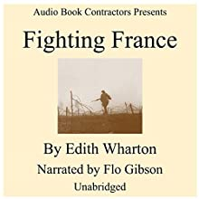 Fighting France Audiobook by Edith Wharton Narrated by Flo Gibson