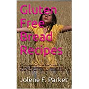 Gluten Free Bread Recipes: A Comprehensive Gluten Free Cookbook for Healthy Family Breakfasts- Gluten Free Baking-Gluten Free Bread