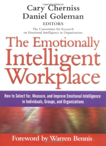 The Emotionally Intelligent Workplace: How to Select For,...