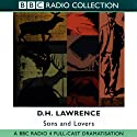 Sons and Lovers: BBC Radio 4 Full-cast Dramatisation  by D. H. Lawrence, Michael Butt (adaptation) Narrated by Fiona Clarke