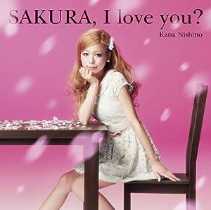 SAKURA,I love you?(初回生産限定盤)(DVD付)