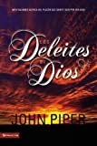 Los Deleites de Dios (The Pleasures [Delights] of God) (Spanish Edition) (0829746854) by Piper, John