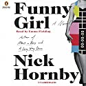 Funny Girl: A Novel (       UNABRIDGED) by Nick Hornby Narrated by Emma Fielding