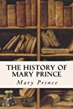 img - for The History of Mary Prince book / textbook / text book