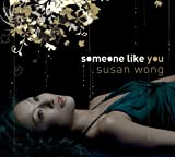 Susan Wong Someone Like You