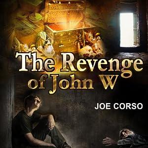 The Revenge of John W Audiobook