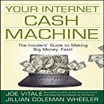 Your Internet Cash Machine | Joe Vitale,Jillian Coleman Wheeler