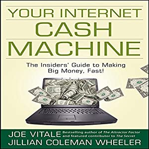 Your Internet Cash Machine Audiobook