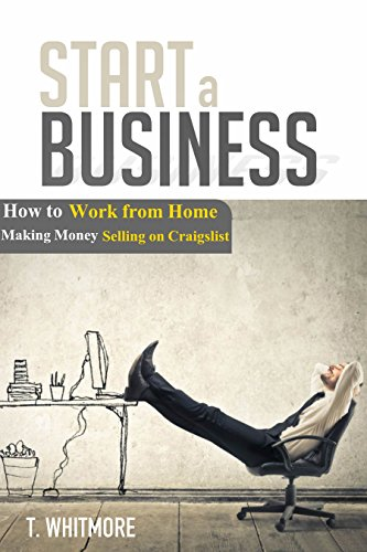 craigslist-start-a-business-how-to-work-from-home-making-money-selling-on-craigslist-english-edition