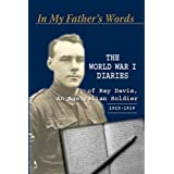 In My Father's Words: The World War I Diaries of Ray Davis, An Australian Soldier