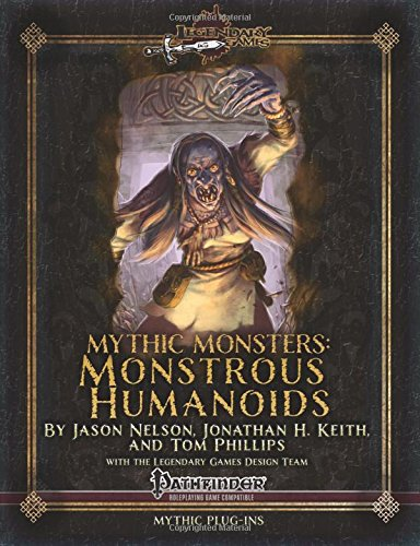 Mythic Monsters: Monstrous Humanoids (Volume 16)