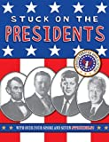 img - for Stuck on the Presidents by Bergen, Lara Rice, Hopp, Lisa, Tung, Angela (2008) Paperback book / textbook / text book