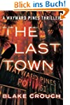 The Last Town (The Wayward Pines Tril...
