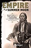 img - for [EMPIRE OF THE SUMMER MOON BY Gwynne, S. C.]Empire of the Summer Moon: Quanah Parker and the Rise and Fall of the Comanches, the Most Powerful Indian Tribe in American History[Hardcover]Scribner Book Company(Publisher) on 2010 book / textbook / text book