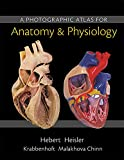 img - for A Photographic Atlas for Anatomy & Physiology book / textbook / text book