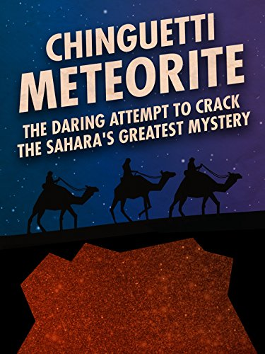 Chinguetti Meteorite: The Daring Attempt to Crack the Sahara's Greatest Mystery on Amazon Prime Video UK