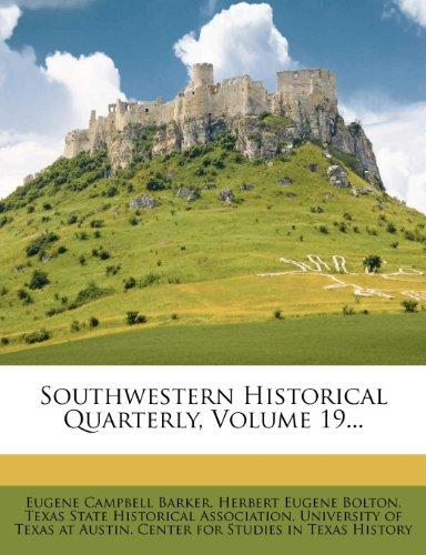 Southwestern Historical Quarterly, Volume 19...
