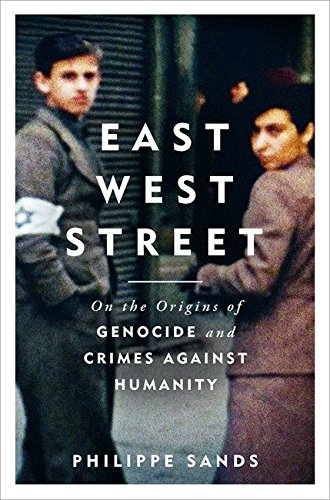 east-west-street-on-the-origins-of-genocide-and-crimes-against-humanity