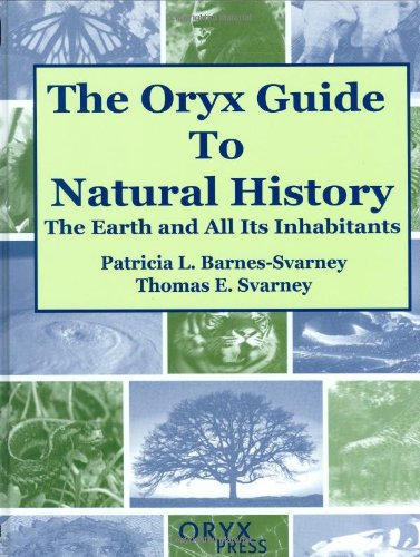 The Oryx Guide to Natural History The Earth and All Its Inhabitants Patricia L.