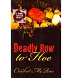 [ DEADLY ROW TO HOE (HOME CRAFTING MYSTERIES) - LARGE PRINT ] By McRae, Cricket ( Author) 2013 [ Paperback ]