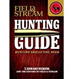 Field & Stream Hunting Guide: Hunting Skills You Need (Field & Stream Skills Guide) (Paperback) - Common
