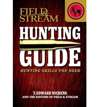 -field-stream-hunting-guide-hunting-skills-you-need-nickens-t-edward-author-paperback-2012