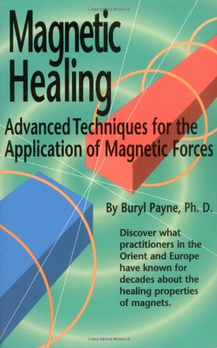 Magnetic Healing Advanced Techniques for the Application of Magnetic Forces091495556X : image
