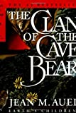 The Clan of the Cave Bear (Earth's Children) Jean M. Auel