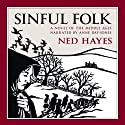 Sinful Folk (       UNABRIDGED) by Ned Hayes Narrated by Anne Day-Jones